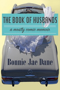 The Book of Husbands: a mostly comic memoir