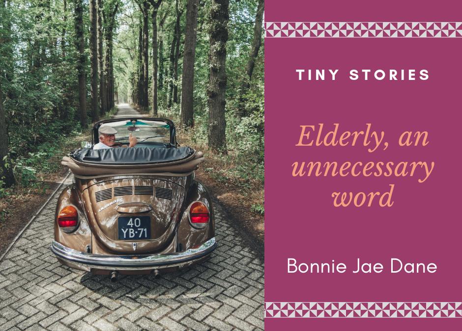 Elderly, an unnecessary word